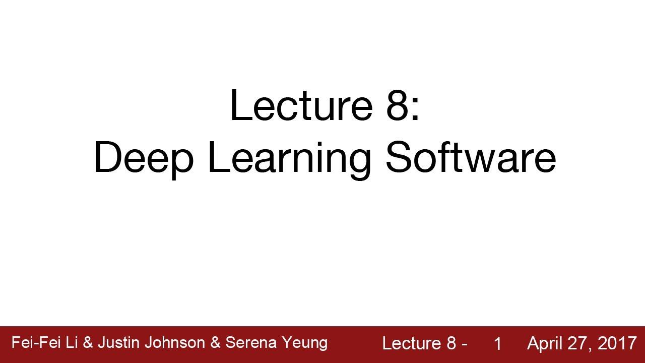 講座8 | 深度學習軟件 (Lecture 8 | Deep Learning Software
