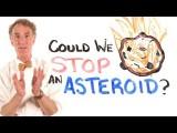 【科學超有趣】我們可以阻止隕石的撞擊嗎? Could We Stop An Asteroid? Feat. Bill Nye Image