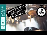 BBC六分鐘英文 - 六分鐘瞭解關於咖啡廳的大小事 (Learn to talk about coffee shops in 6 minutes) Image