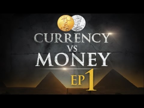 Currency Vs Money Gold Silver Hidden Secrets Of Ep 1 Voice