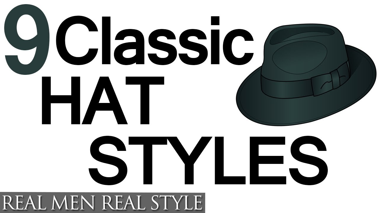 9 Classic Hat Style For Men - Why Wear Mens Hats - How To Buy Men's Headwear  - VoiceTube