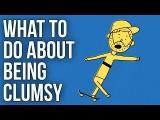 笨手笨腳怎麼辦? (What to Do About Being Clumsy) Image