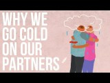 為何會與愛人漸行漸遠呢 (Why We Go Cold On Our Partners) Image