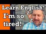 如何用英文表達你累了?(How to Describe Yourself in English | Talking about Being Tired | Video with Subtitles) Image