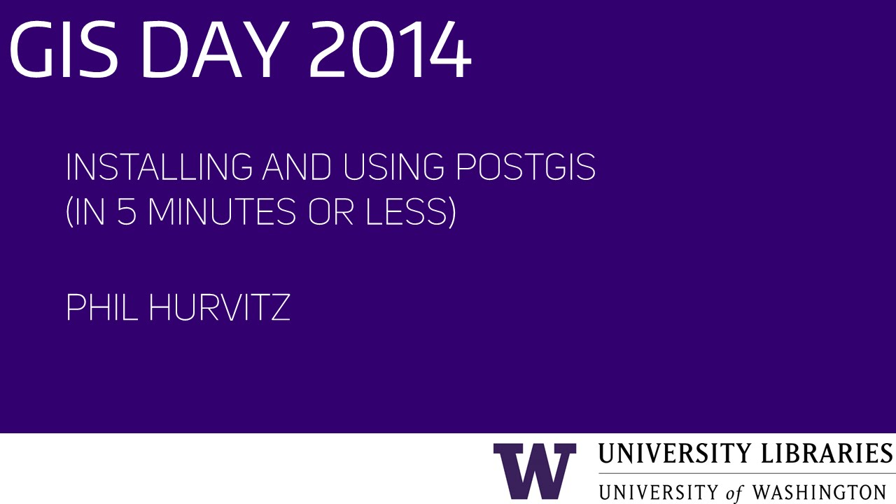Installing and Using PostGIS (in 5 minutes or less) - UW GIS Day