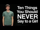 千萬不能和女生講的事: TOP10 (Ten Things You Should Never Say to a Girl) Image