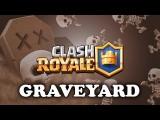 皇室戰爭    攻略 (Clash Royale | Graveyard | How to Use & Counter) Image