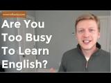 覺得自己沒時間學好英文?你應該看看這支影片! (Are You too Busy to Learn English? Watch This!) Image