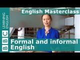 【英語学習】フォーマルな英語とインフォーマルな英語(BBC Masterclass: Formal and informal English) Image