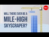 是否會有一英哩高的摩天大樓?(Will there ever be a mile-high skyscraper? - Stefan Al) Image